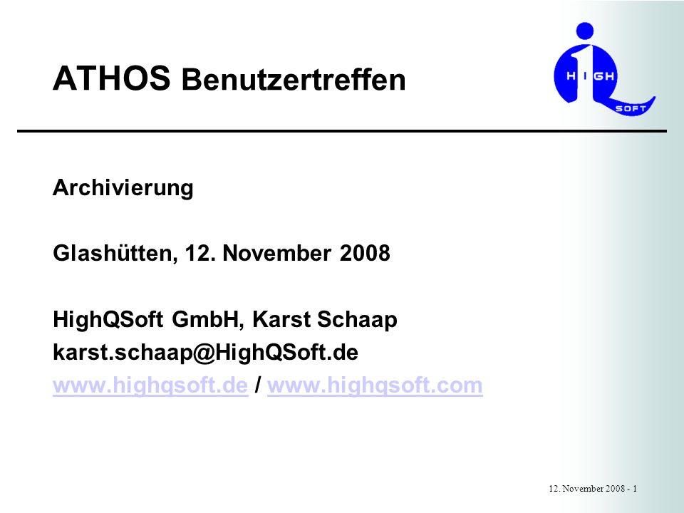 ATHOS Benutzertreffen 12. November 2008 - 1 Archivierung Glashütten, 12. November 2008 HighQSoft GmbH, Karst Schaap karst.schaap@HighQSoft.de www.high