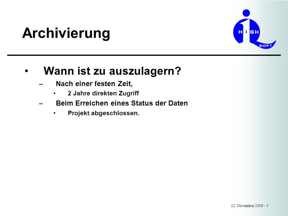 Archivierung 12.November 2008 - 6 Wie ist auszulagern .