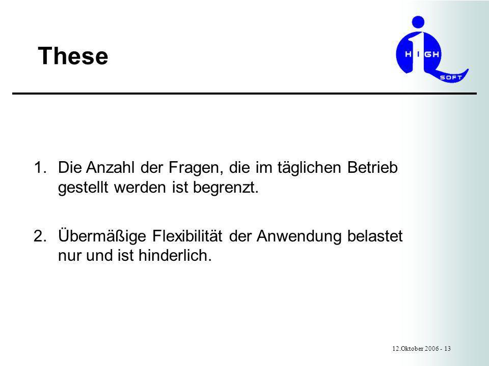 These 12.Oktober 2006 - 13 1.Die Anzahl der Fragen, die im täglichen Betrieb gestellt werden ist begrenzt.