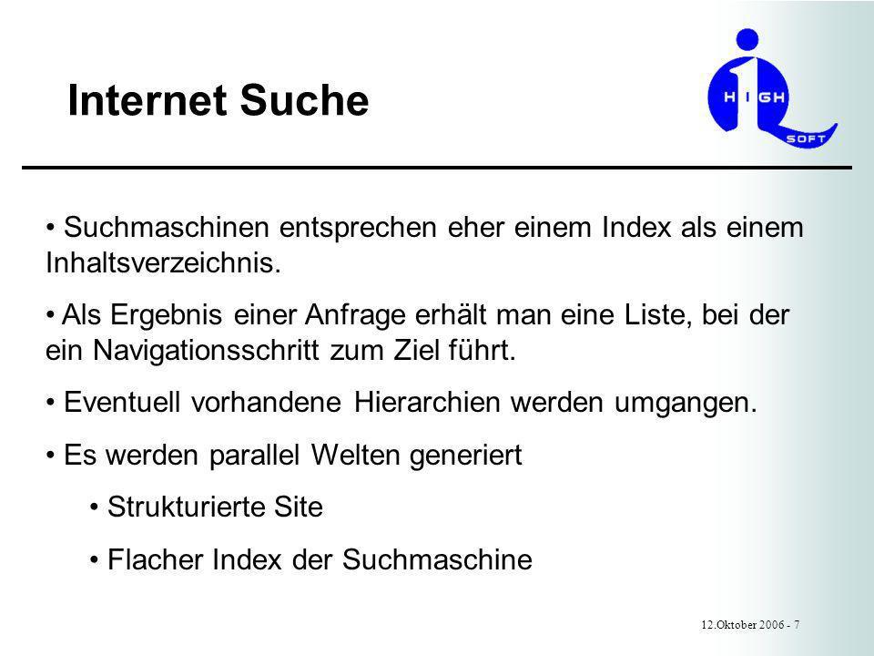 Internet Suche 12.Oktober 2006 - 7 Suchmaschinen entsprechen eher einem Index als einem Inhaltsverzeichnis.