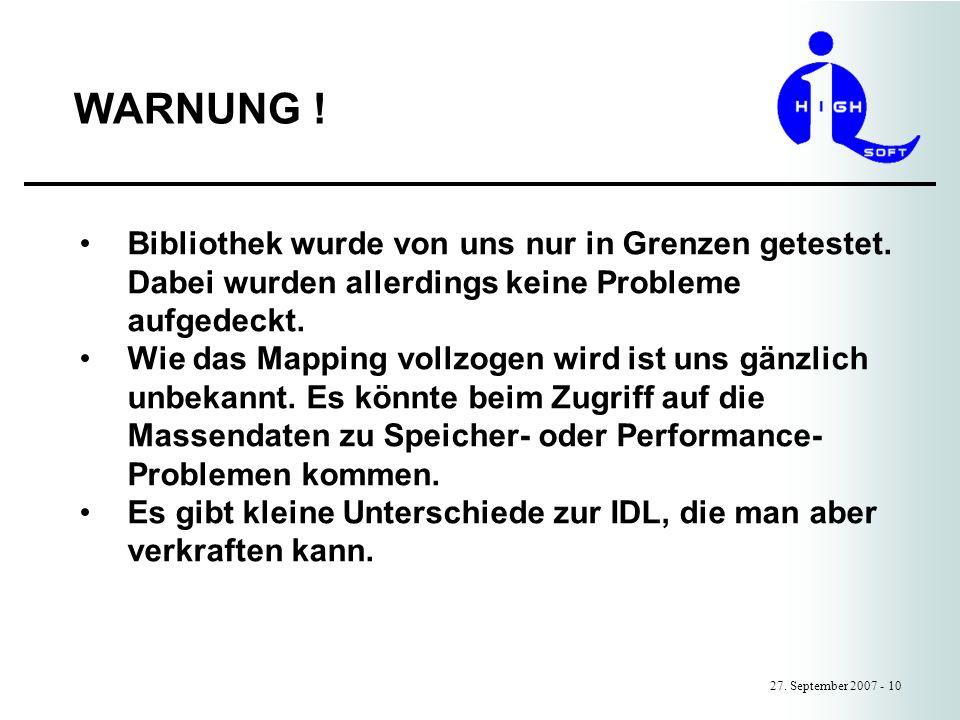 WARNUNG ! 27. September 2007 - 10 Bibliothek wurde von uns nur in Grenzen getestet. Dabei wurden allerdings keine Probleme aufgedeckt. Wie das Mapping