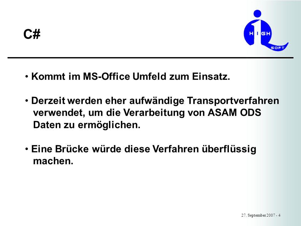 C# 27. September 2007 - 4 Kommt im MS-Office Umfeld zum Einsatz. Derzeit werden eher aufwändige Transportverfahren verwendet, um die Verarbeitung von