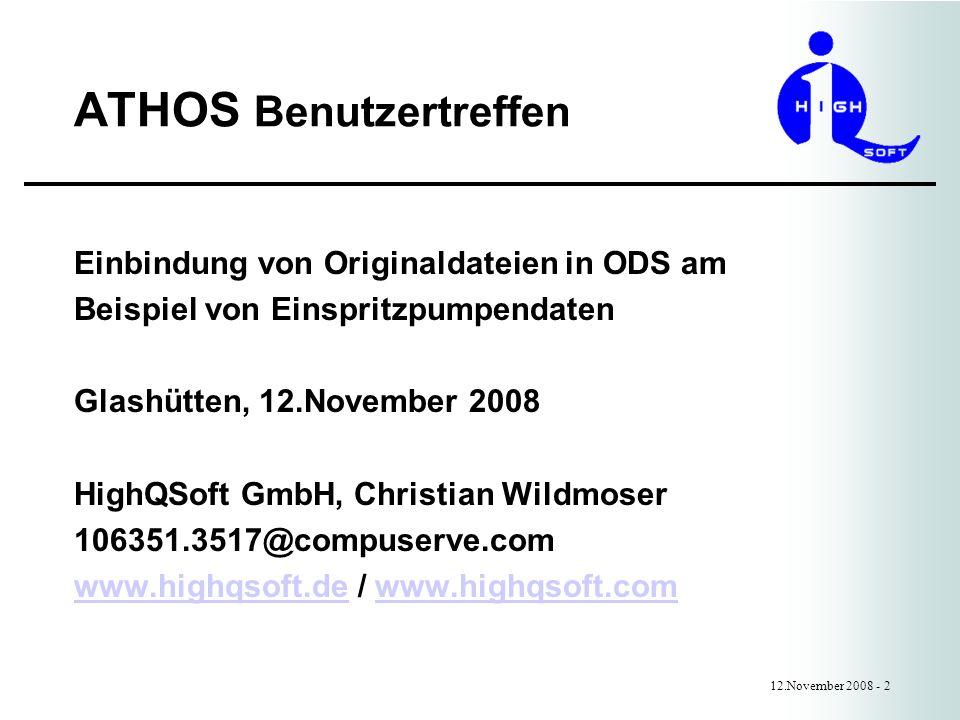 ATHOS Benutzertreffen 12.November 2008 - 2 Einbindung von Originaldateien in ODS am Beispiel von Einspritzpumpendaten Glashütten, 12.November 2008 Hig