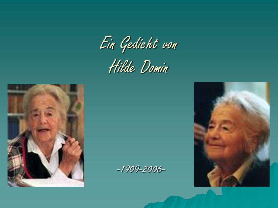 Ein Gedicht von Hilde Domin -1909-2006-