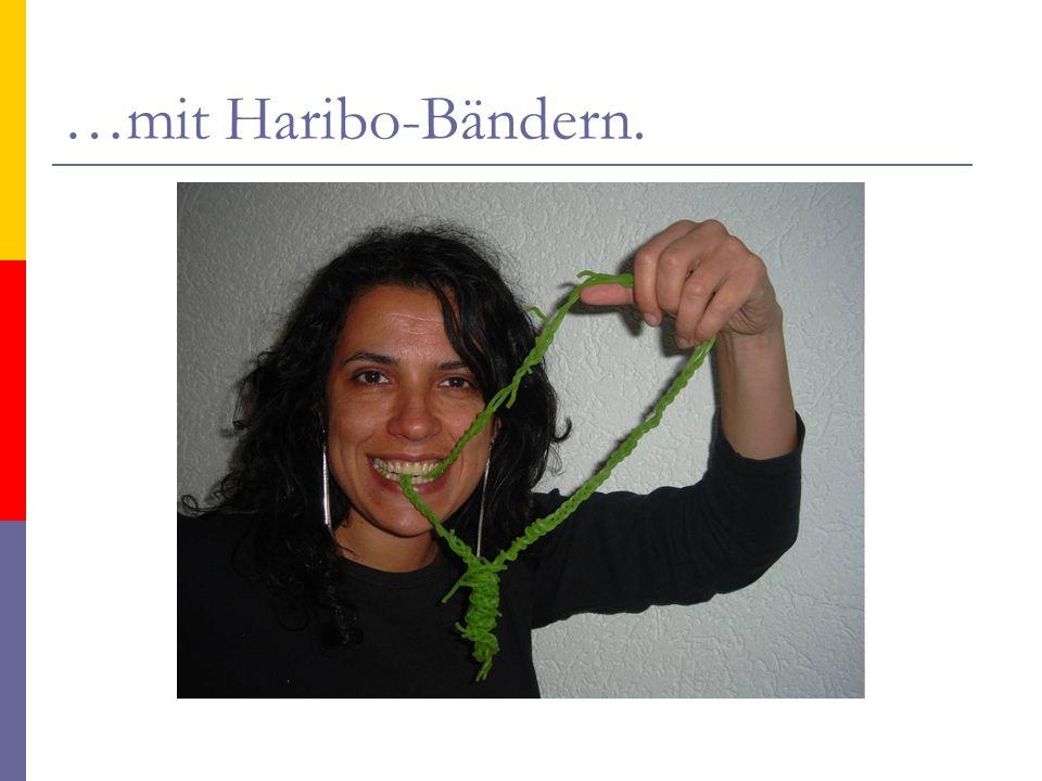 …mit Haribo-Bändern.