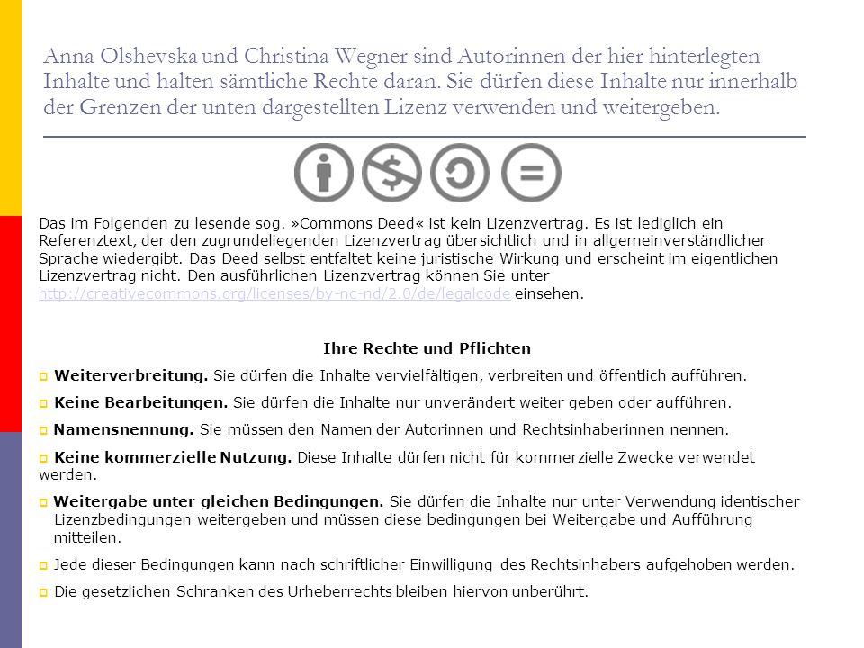 Anna Olshevska und Christina Wegner sind Autorinnen der hier hinterlegten Inhalte und halten sämtliche Rechte daran.