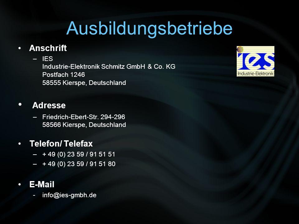 Ausbildungsbetriebe Anschrift –IES Industrie-Elektronik Schmitz GmbH & Co. KG Postfach 1246 58555 Kierspe, Deutschland Adresse –Friedrich-Ebert-Str. 2