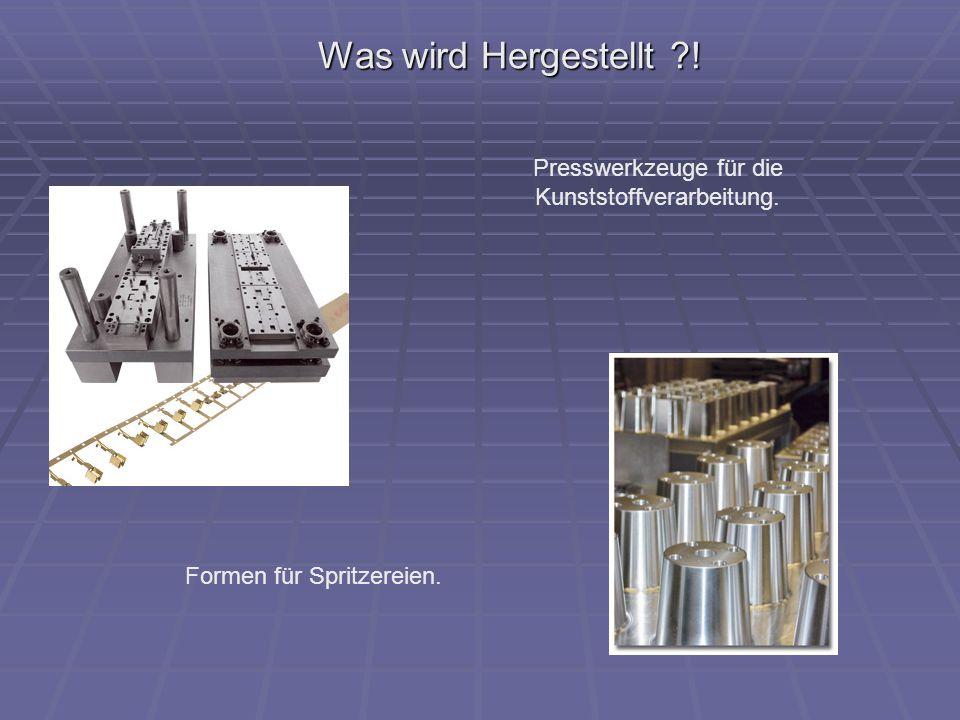 Was wird Hergestellt ?! Formen für Spritzereien. Presswerkzeuge für die Kunststoffverarbeitung.