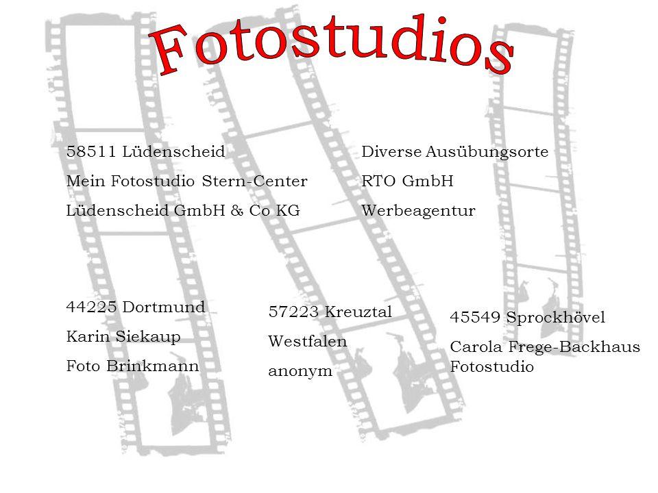 44225 Dortmund Karin Siekaup Foto Brinkmann 58511 Lüdenscheid Mein Fotostudio Stern-Center Lüdenscheid GmbH & Co KG Diverse Ausübungsorte RTO GmbH Werbeagentur 57223 Kreuztal Westfalen anonym 45549 Sprockhövel Carola Frege-Backhaus Fotostudio