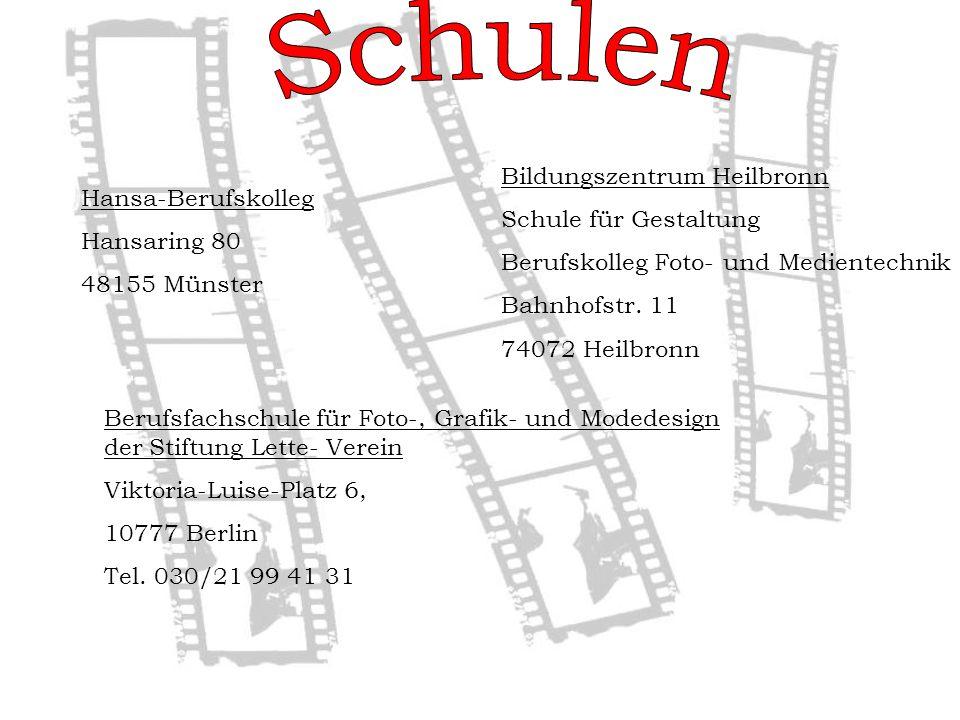 Hansa-Berufskolleg Hansaring 80 48155 Münster Bildungszentrum Heilbronn Schule für Gestaltung Berufskolleg Foto- und Medientechnik Bahnhofstr.