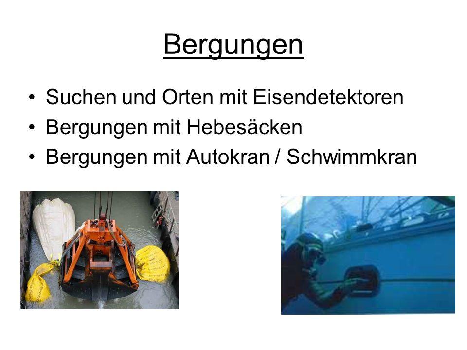 Bergungen Suchen und Orten mit Eisendetektoren Bergungen mit Hebesäcken Bergungen mit Autokran / Schwimmkran