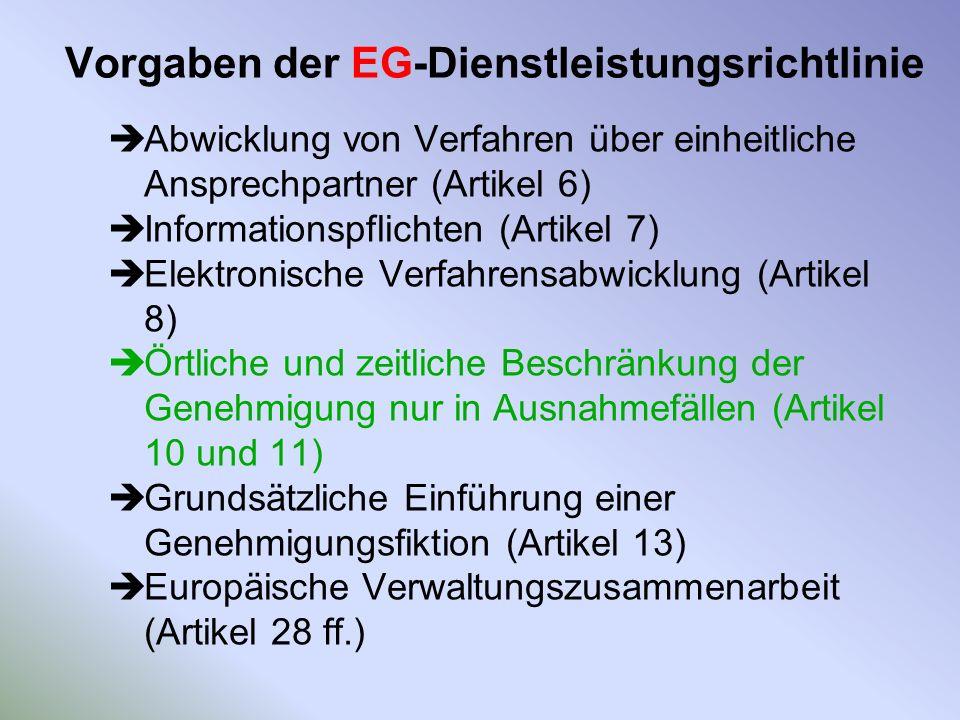 Vorgaben der EG-Dienstleistungsrichtlinie Abwicklung von Verfahren über einheitliche Ansprechpartner (Artikel 6) Informationspflichten (Artikel 7) Ele