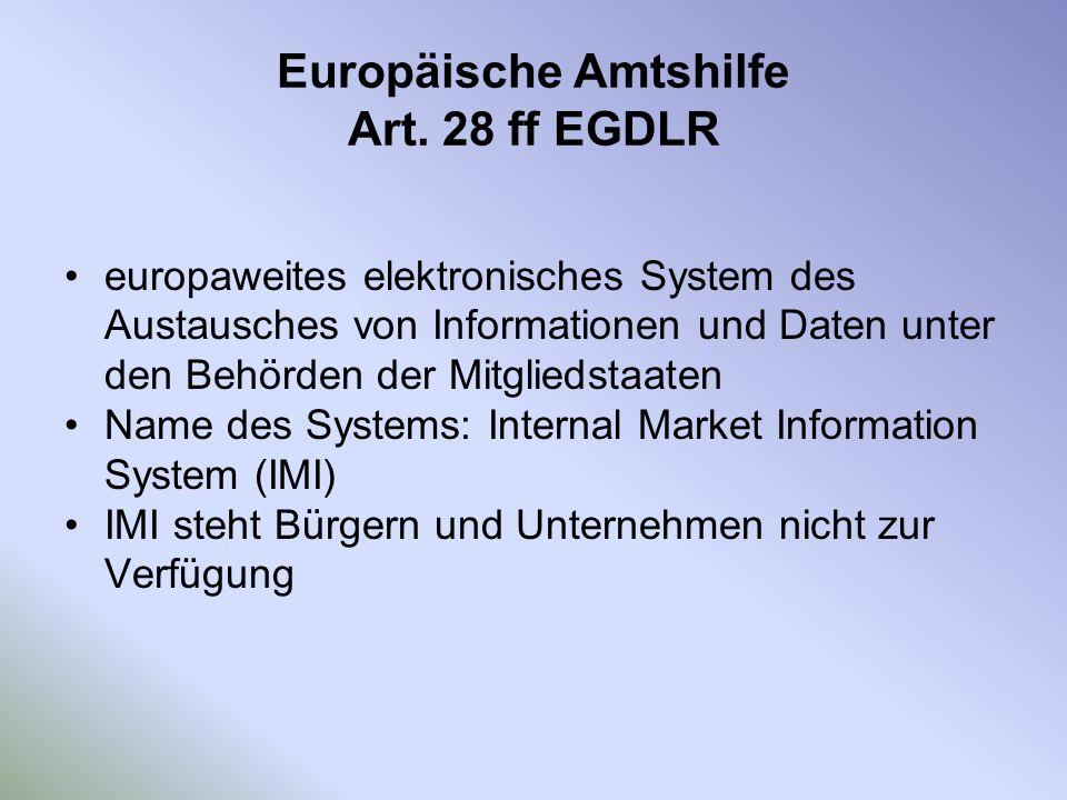 Europäische Amtshilfe Art. 28 ff EGDLR europaweites elektronisches System des Austausches von Informationen und Daten unter den Behörden der Mitglieds