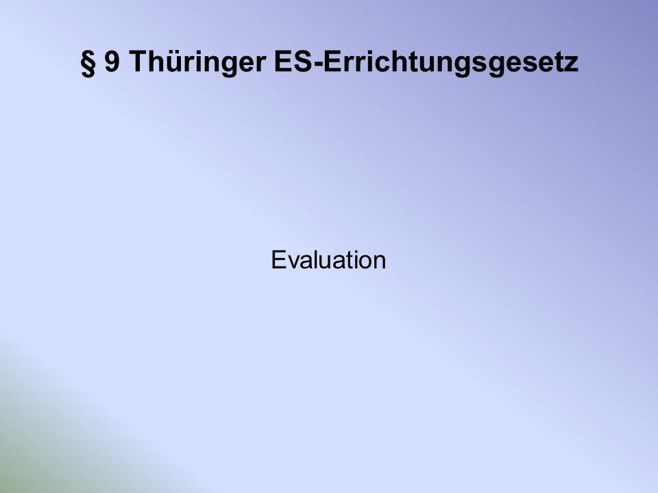§ 9 Thüringer ES-Errichtungsgesetz Evaluation
