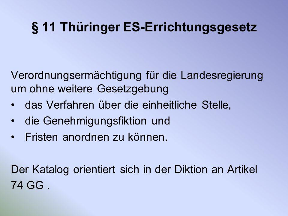 § 11 Thüringer ES-Errichtungsgesetz Verordnungsermächtigung für die Landesregierung um ohne weitere Gesetzgebung das Verfahren über die einheitliche S
