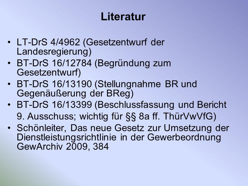 Literatur LT-DrS 4/4962 (Gesetzentwurf der Landesregierung) BT-DrS 16/12784 (Begründung zum Gesetzentwurf) BT-DrS 16/13190 (Stellungnahme BR und Gegen