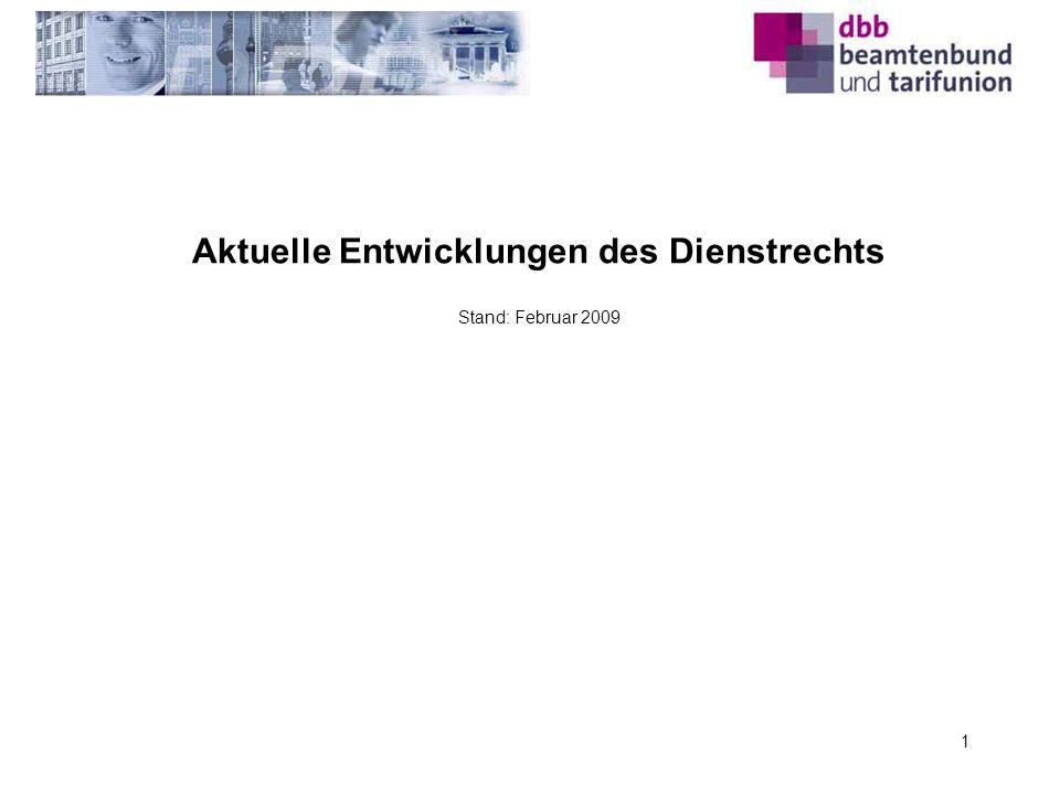 1 Aktuelle Entwicklungen des Dienstrechts Stand: Februar 2009