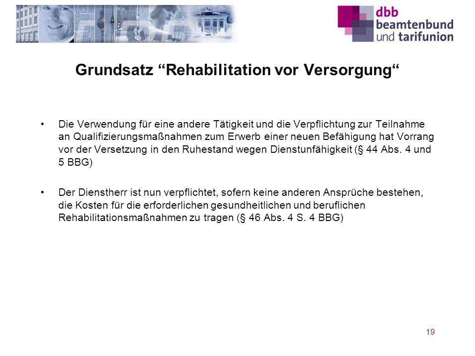 Grundsatz Rehabilitation vor Versorgung Die Verwendung für eine andere Tätigkeit und die Verpflichtung zur Teilnahme an Qualifizierungsmaßnahmen zum E
