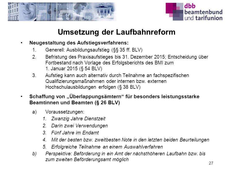 Umsetzung der Laufbahnreform Neugestaltung des Aufstiegsverfahrens: 1.Generell: Ausbildungsaufstieg (§§ 35 ff. BLV) 2.Befristung des Praxisaufstieges