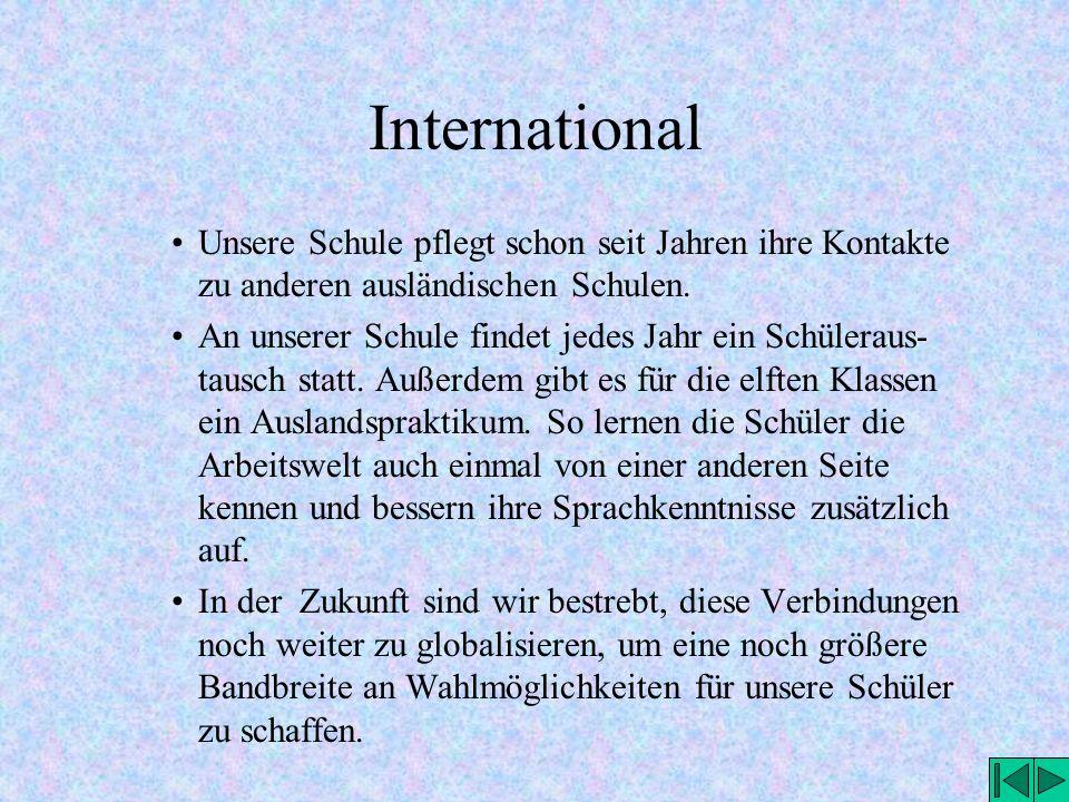 International Unsere Schule pflegt schon seit Jahren ihre Kontakte zu anderen ausländischen Schulen.