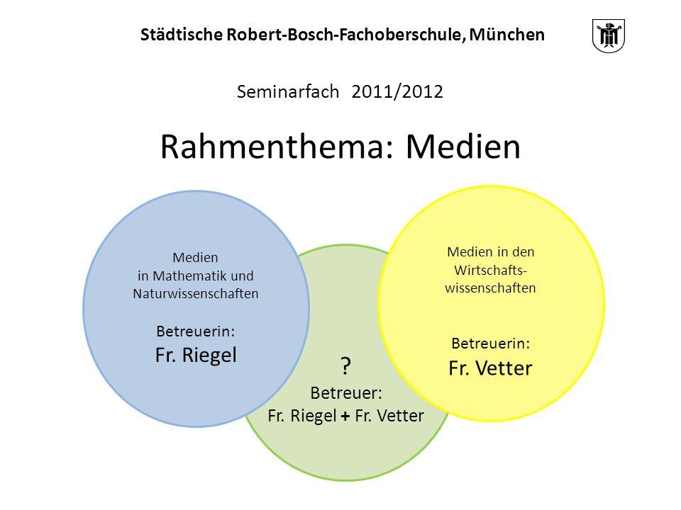 Seminarfach 2011/2012 Rahmenthema: Medien Medien in Mathematik und Naturwissenschaften Betreuerin: Fr. Riegel Medien in den Wirtschafts- wissenschafte