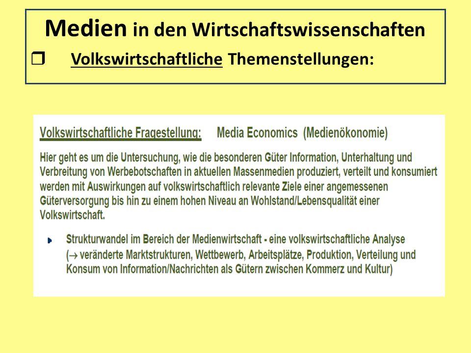 Medien in den Wirtschaftswissenschaften Volkswirtschaftliche Themenstellungen: