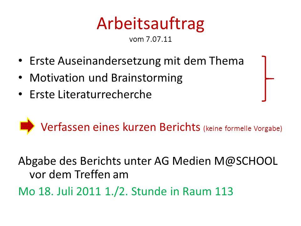Arbeitsauftrag vom 7.07.11 Erste Auseinandersetzung mit dem Thema Motivation und Brainstorming Erste Literaturrecherche Verfassen eines kurzen Bericht