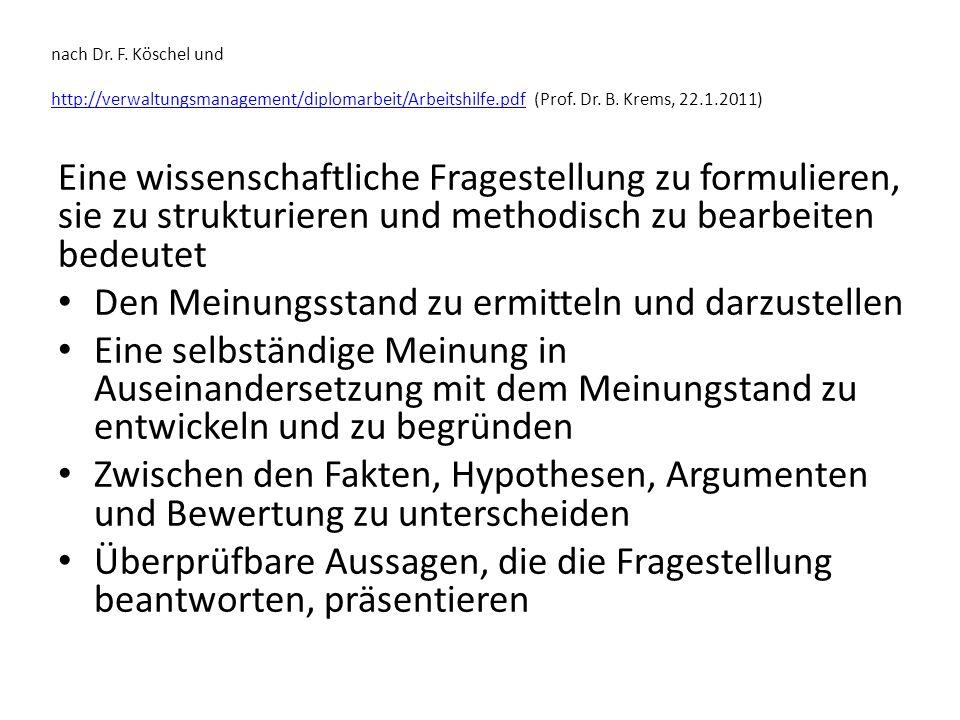 nach Dr. F. Köschel und http://verwaltungsmanagement/diplomarbeit/Arbeitshilfe.pdf (Prof. Dr. B. Krems, 22.1.2011) http://verwaltungsmanagement/diplom
