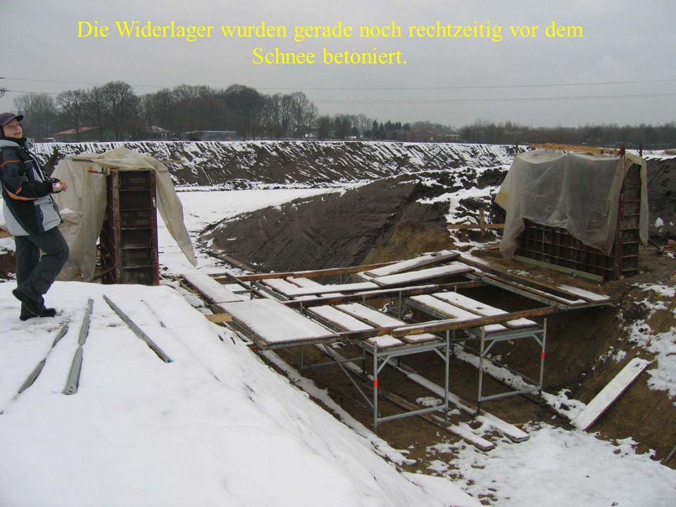 Die Widerlager wurden gerade noch rechtzeitig vor dem Schnee betoniert.