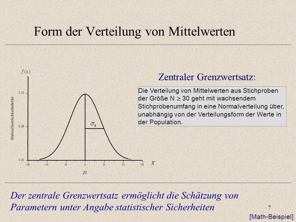 8 Konfidenzintervalle in der Verteilung der Mittelwerte Konfidenzintervalle geben Intervalle um einen Kennwert an, in denen ein gesuchter Wert mit einer bestimmten WK liegt.
