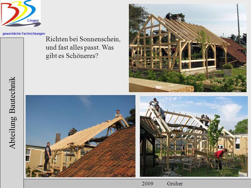 gewerbliche Fachrichtungen Lingen Abteilung Bautechnik 2009 Gruber Richten bei Sonnenschein, und fast alles passt.