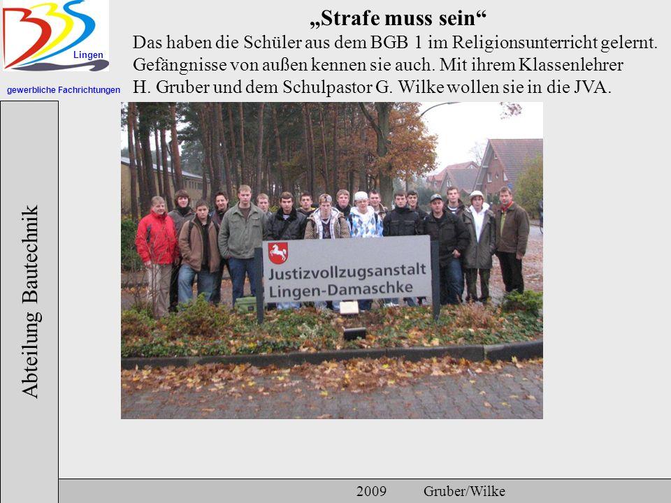 gewerbliche Fachrichtungen Lingen Abteilung Bautechnik 2009 Gruber/Wilke Strafe muss sein Das haben die Schüler aus dem BGB 1 im Religionsunterricht gelernt.