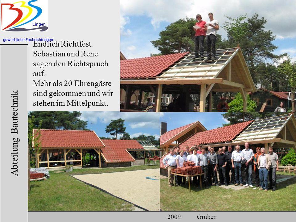 gewerbliche Fachrichtungen Lingen Abteilung Bautechnik 2009 Gruber Endlich Richtfest.