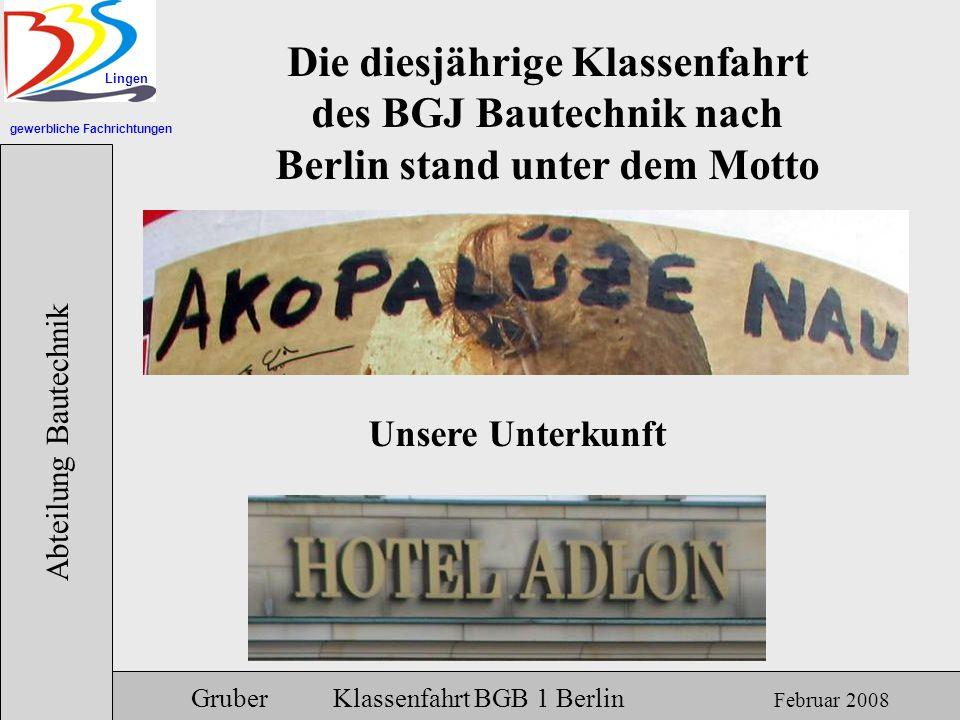 gewerbliche Fachrichtungen Lingen Abteilung Bautechnik Gruber Klassenfahrt BGB 1 Berlin Februar 2008 Am Potsdamer Platz