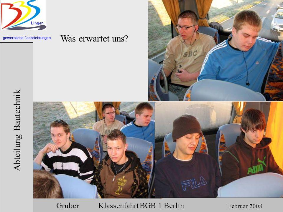 gewerbliche Fachrichtungen Lingen Abteilung Bautechnik Gruber Klassenfahrt BGB 1 Berlin Februar 2008 Hier entspannte sich unsere Nationalmannschaft vor und nach dem Spiel.