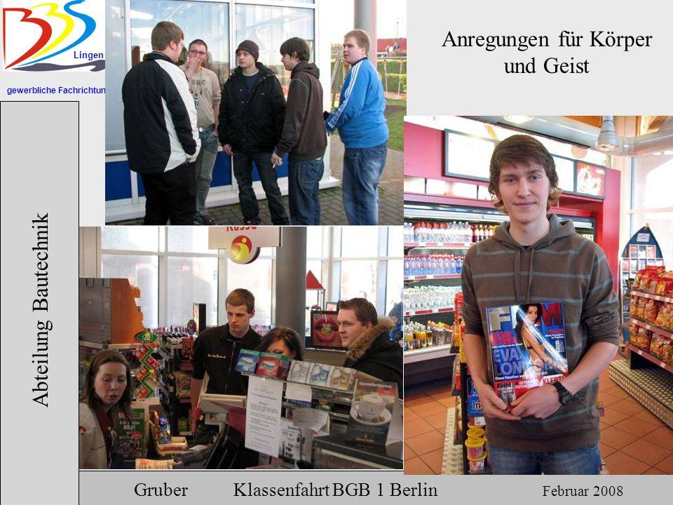 gewerbliche Fachrichtungen Lingen Abteilung Bautechnik Gruber Klassenfahrt BGB 1 Berlin Februar 2008 Der Weg von der Kabine auf das Spielfeld
