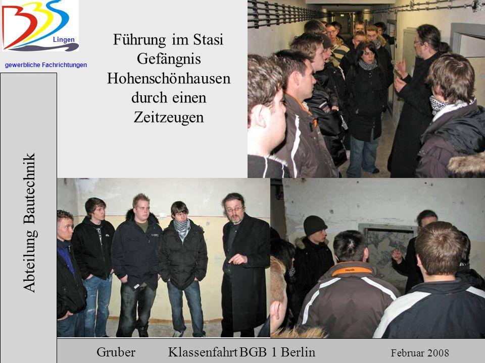gewerbliche Fachrichtungen Lingen Abteilung Bautechnik Gruber Klassenfahrt BGB 1 Berlin Februar 2008 Führung im Stasi Gefängnis Hohenschönhausen durch