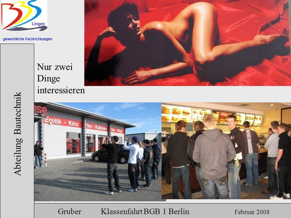 gewerbliche Fachrichtungen Lingen Abteilung Bautechnik Gruber Klassenfahrt BGB 1 Berlin Februar 2008 Das Nummernschild gibt Rückschlüsse auf den Besitzer