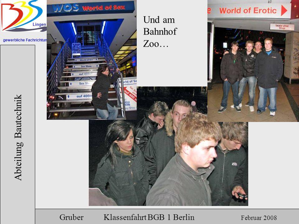 gewerbliche Fachrichtungen Lingen Abteilung Bautechnik Gruber Klassenfahrt BGB 1 Berlin Februar 2008 Und am Bahnhof Zoo…