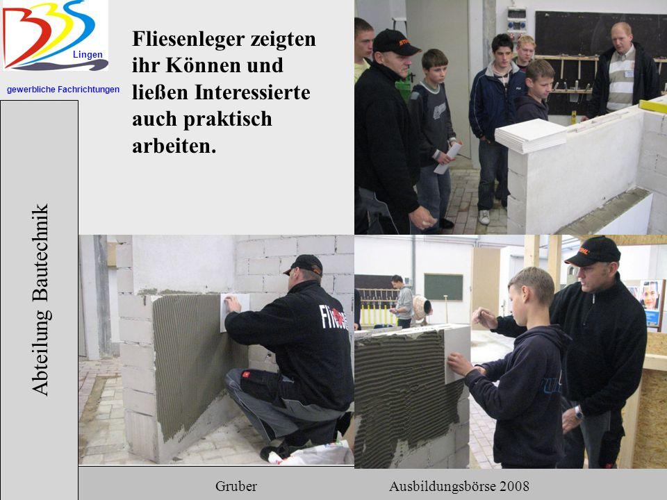 gewerbliche Fachrichtungen Lingen Abteilung Bautechnik Gruber Ausbildungsbörse 2008 Fliesenleger zeigten ihr Können und ließen Interessierte auch praktisch arbeiten.