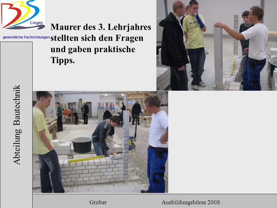 gewerbliche Fachrichtungen Lingen Abteilung Bautechnik Gruber Ausbildungsbörse 2008 Maurer des 3.