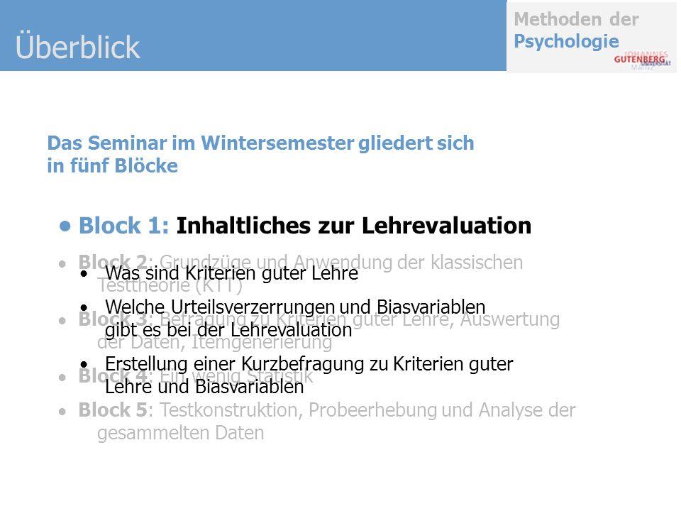 Methoden der Psychologie Das Seminar im Wintersemester gliedert sich in fünf Blöcke Block 2: Grundzüge und Anwendung der klassischen Testtheorie (KTT)
