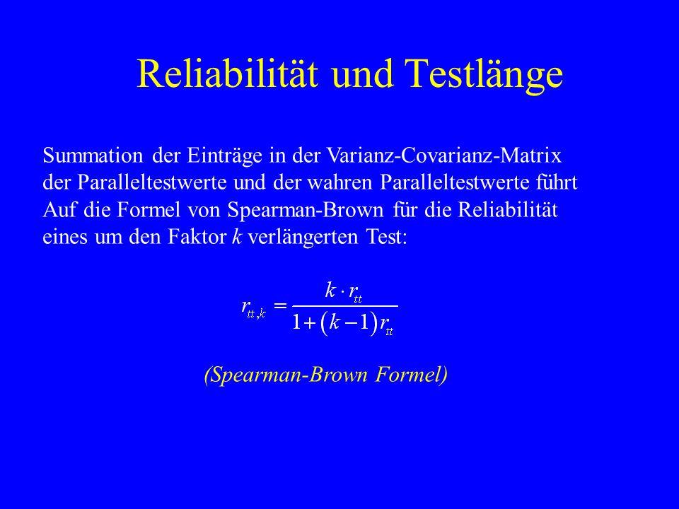 Reliabilität und Testlänge Summation der Einträge in der Varianz-Covarianz-Matrix der Paralleltestwerte und der wahren Paralleltestwerte führt Auf die