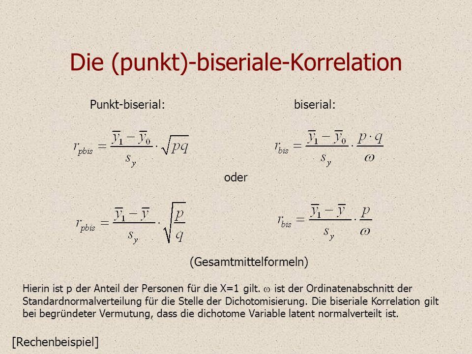 Die (punkt)-biseriale-Korrelation Hierin ist p der Anteil der Personen für die X=1 gilt. ist der Ordinatenabschnitt der Standardnormalverteilung für d