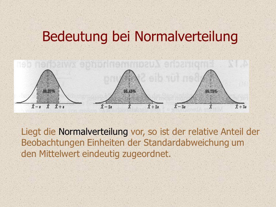 Bedeutung bei Normalverteilung Liegt die Normalverteilung vor, so ist der relative Anteil der Beobachtungen Einheiten der Standardabweichung um den Mi