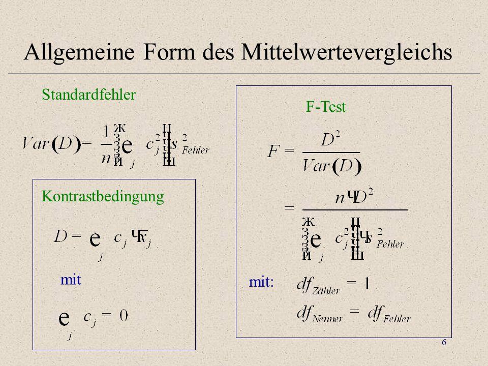 6 Allgemeine Form des Mittelwertevergleichs Kontrastbedingung mit F-Test Standardfehler mit: