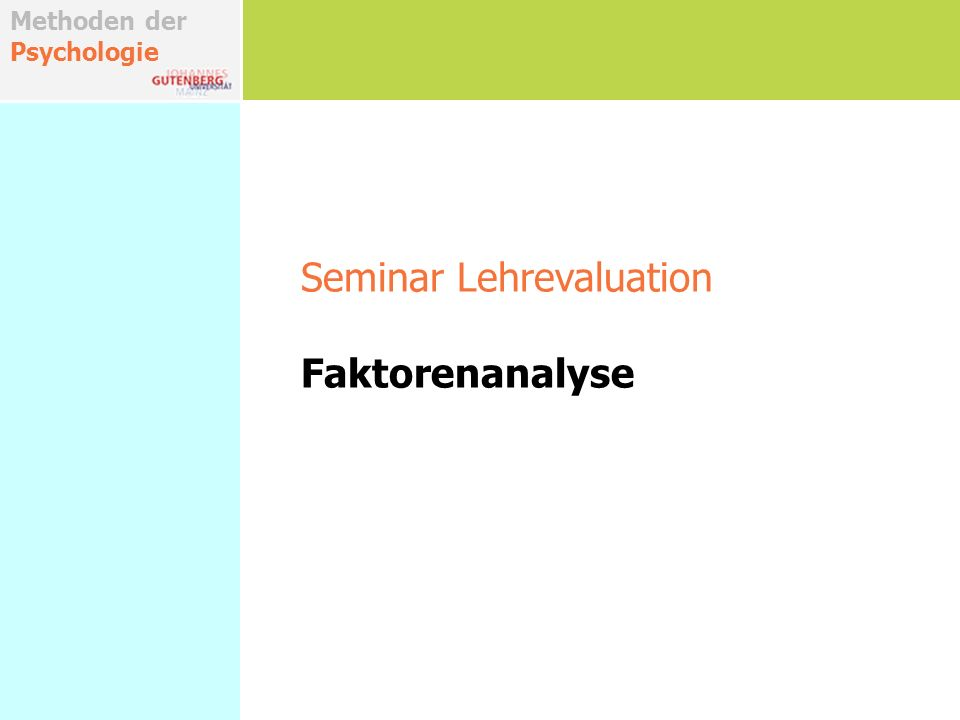 Methoden der Psychologie Seminar Lehrevaluation Faktorenanalyse