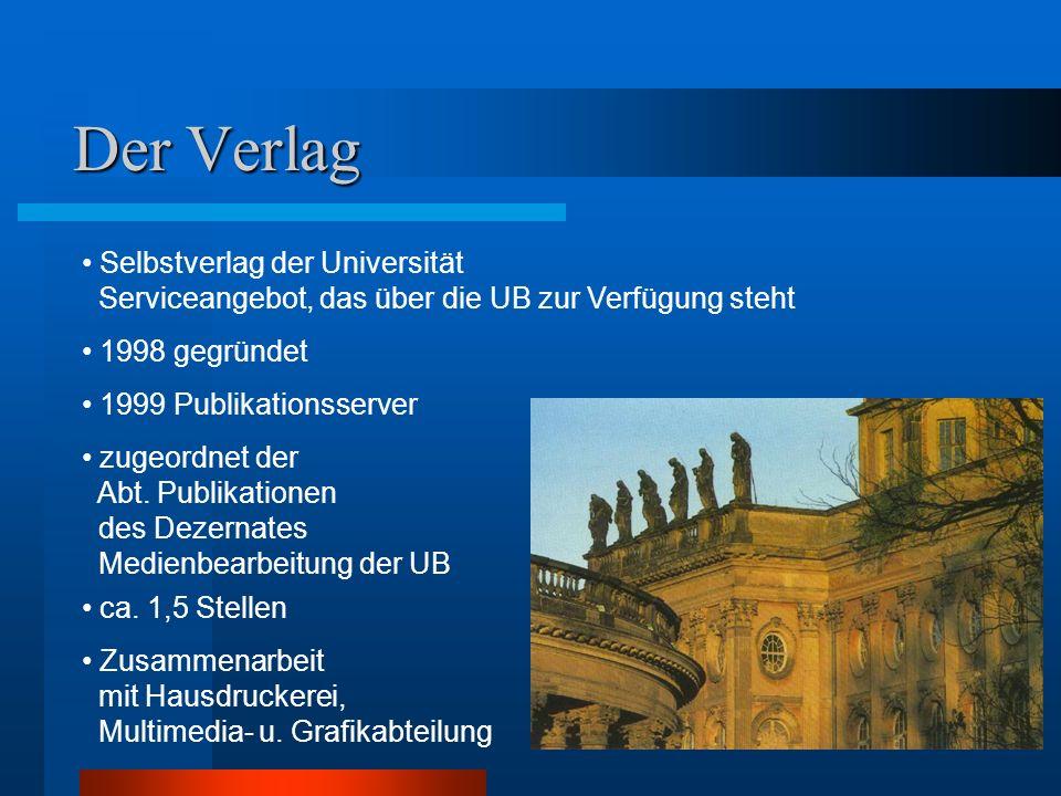 Der Verlag Selbstverlag der Universität Serviceangebot, das über die UB zur Verfügung steht 1998 gegründet 1999 Publikationsserver zugeordnet der Abt.