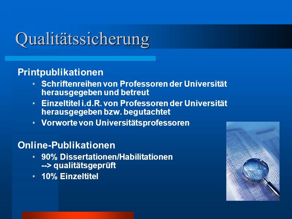 Qualitätssicherung Printpublikationen Schriftenreihen von Professoren der Universität herausgegeben und betreut Einzeltitel i.d.R.
