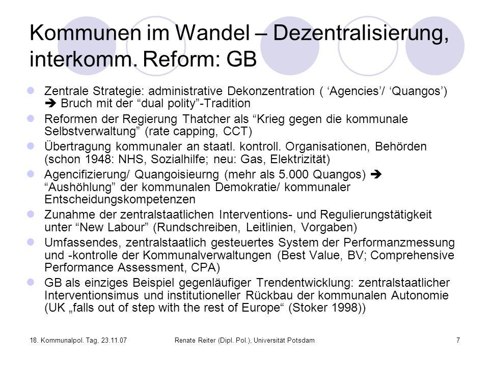 18. Kommunalpol. Tag, 23.11.07Renate Reiter (Dipl. Pol.), Universität Potsdam7 Kommunen im Wandel – Dezentralisierung, interkomm. Reform: GB Zentrale